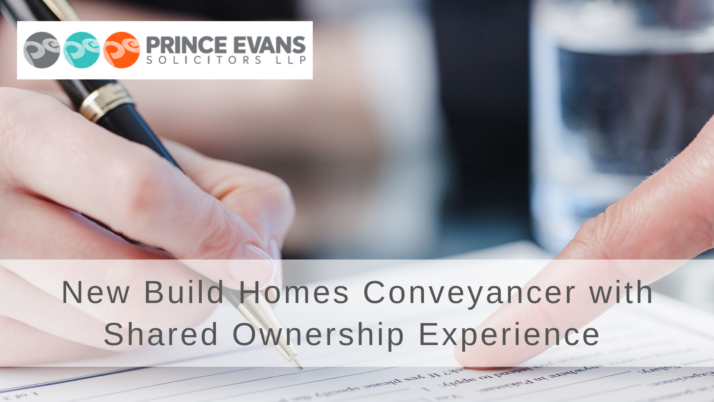 Opportunities at Prince Evans Solicitors: New Build Homes Conveyancer with Shared Ownership Experience