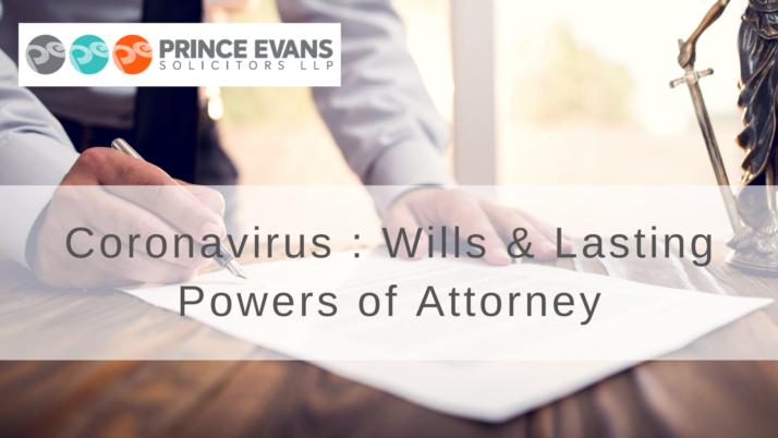 Coronavirus : Wills & Lasting Powers of Attorney