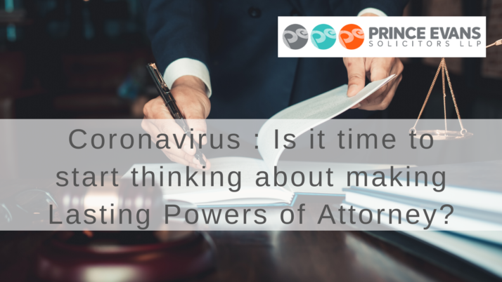 Coronavirus : Is it time to start thinking about making Lasting Powers of Attorney?
