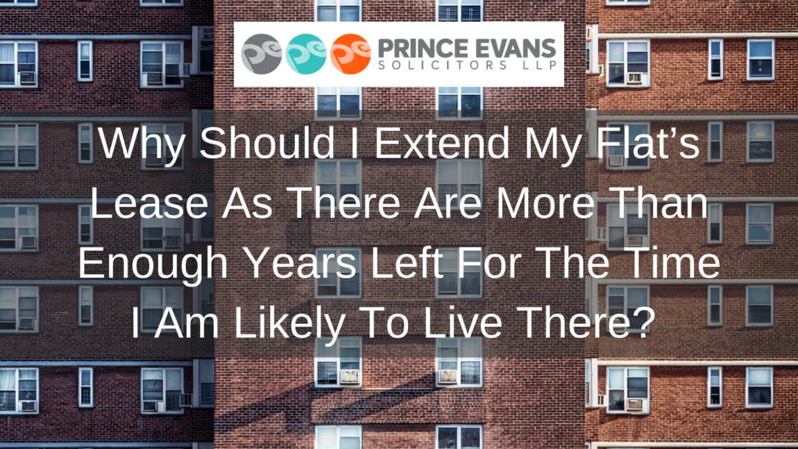 Why Should I Extend My Flat's Lease As There Are More Than Enough Years Left For The Time I Am Likely To Live There?