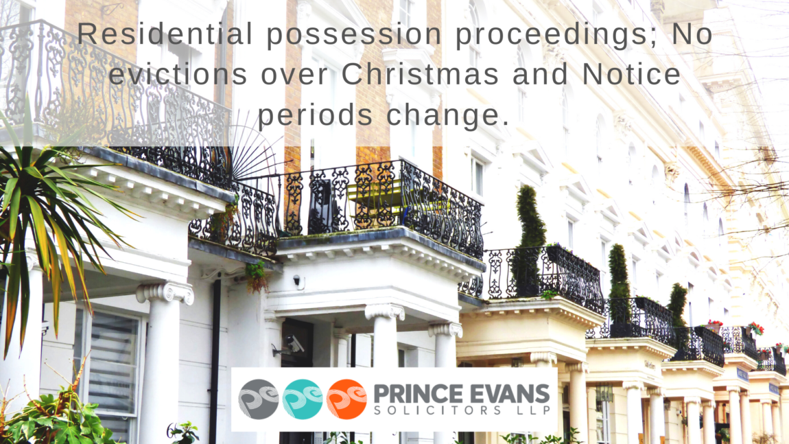 Residential possession proceedings; No evictions over Christmas and Notice periods change.