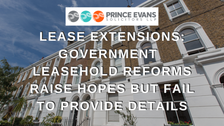 LEASE EXTENSIONS: GOVERNMENT  LEASEHOLD REFORMS RAISE HOPES BUT FAIL TO PROVIDE DETAILS