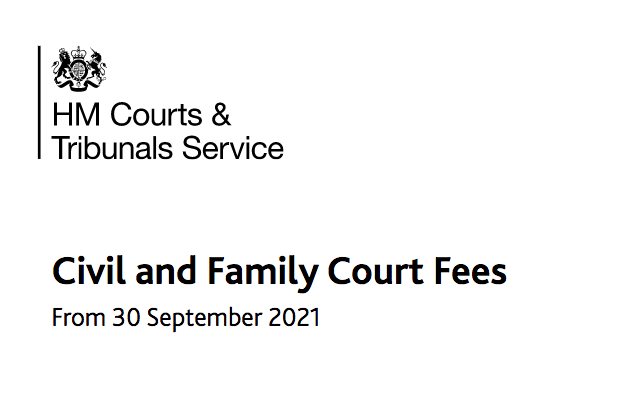 Civil & Family Court fees have changed as of 30th September 2021